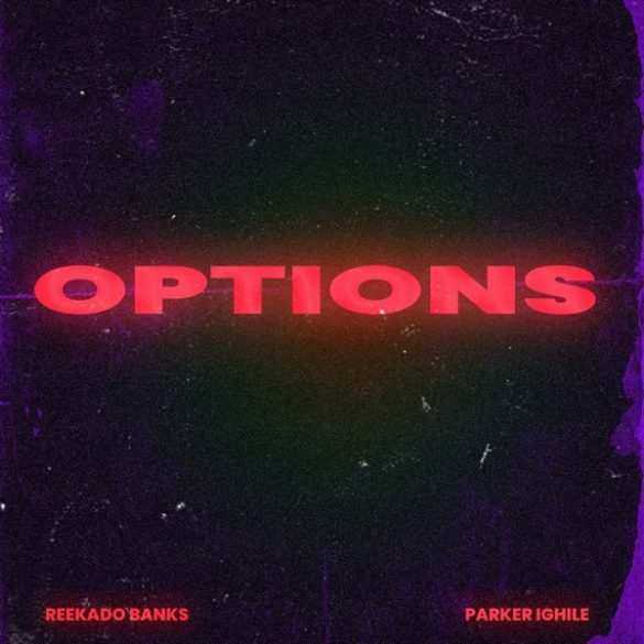 Reekado Banks – Options ft. Parker Ighile
