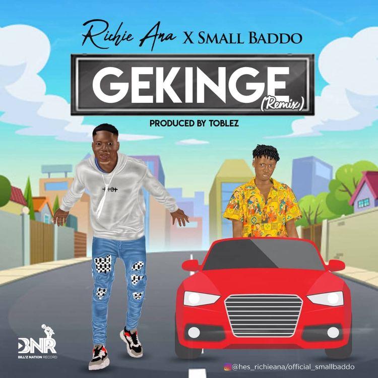 Richie Ana Ft. Small Baddo – GeKinGe (Remix)