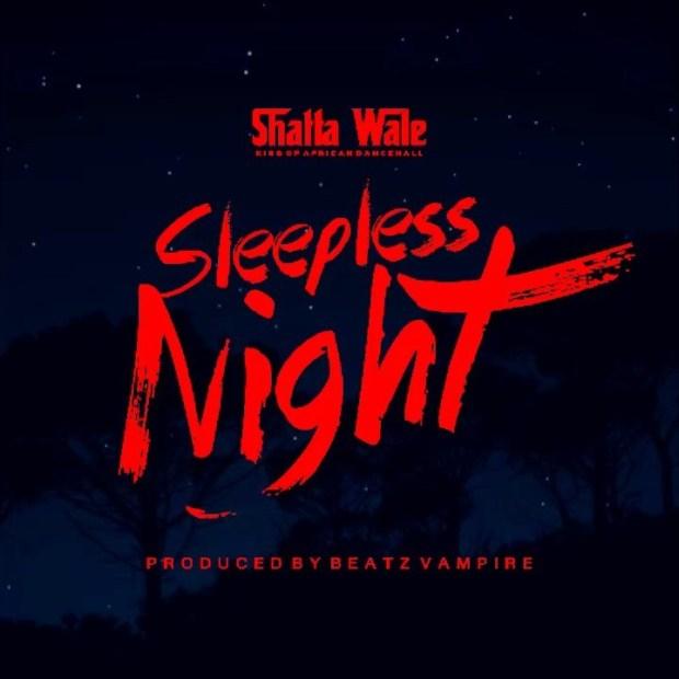 Shatta Wale – Sleepless Night