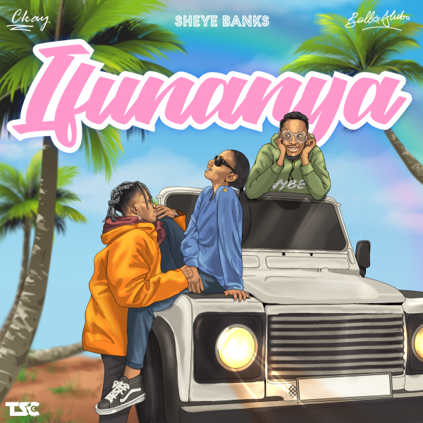 Sheye Banks – Ifunanya ft CKay & Bella Alubo