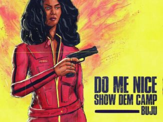 Show Dem Camp Ft. Buju – Do Me Nice