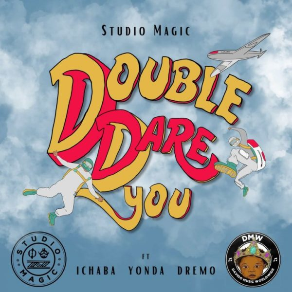 Studio Magic – Double Dare You ft. Dremo, Yonda & Ichaba