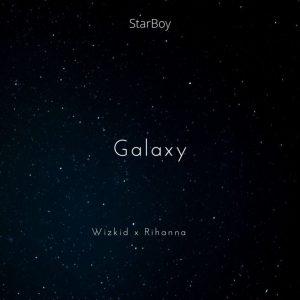 Wizkid Ft. Rihanna – Galaxy