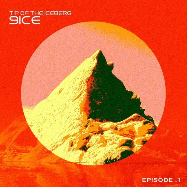 9ice – Tip Of The Iceberg: Episode 1