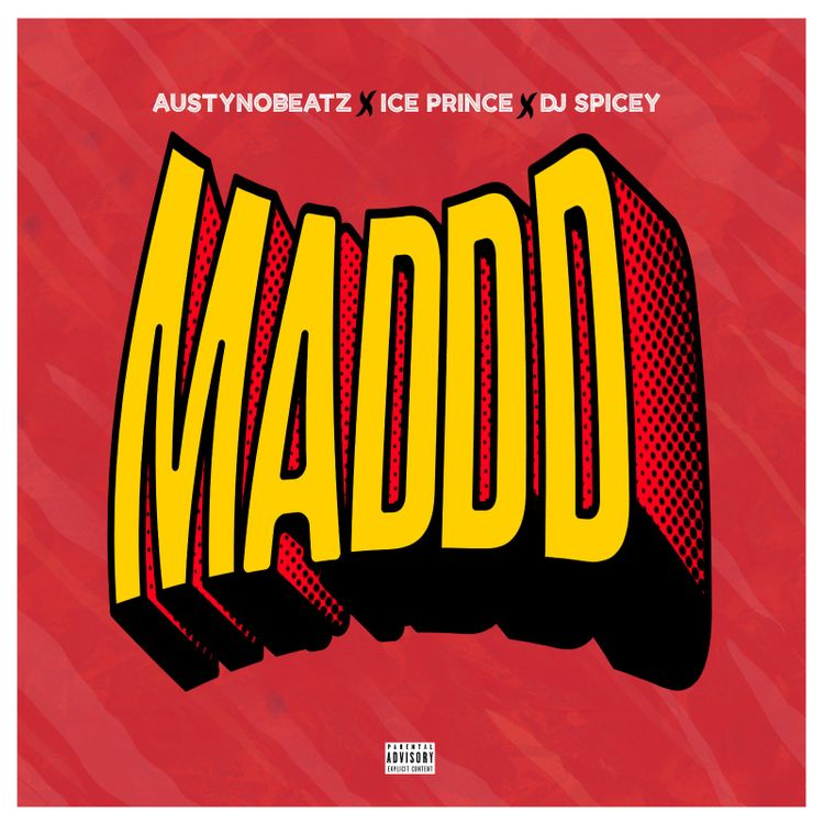 Austynobeats x Ice Prince x Dj Spicey – Maddd