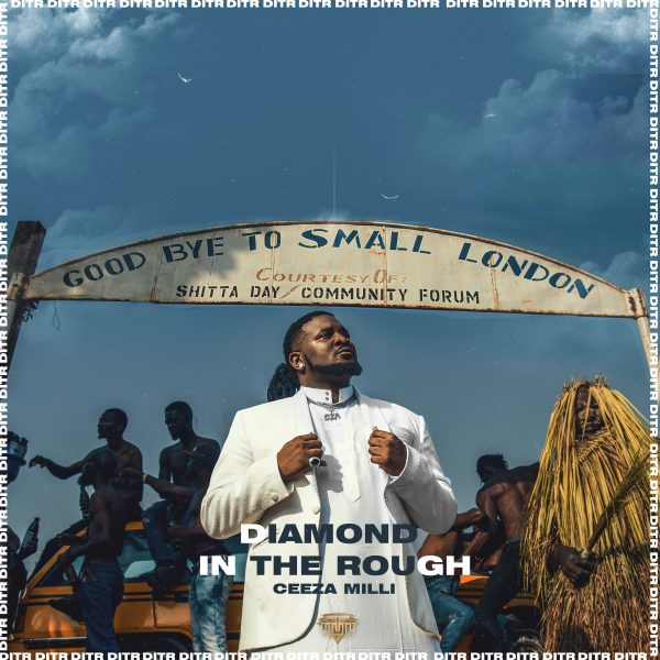 Ceeza Milli – Diamond in the Rough