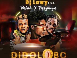 DJ Lawy Ft. Portable & Fizzymayur – Didolobo