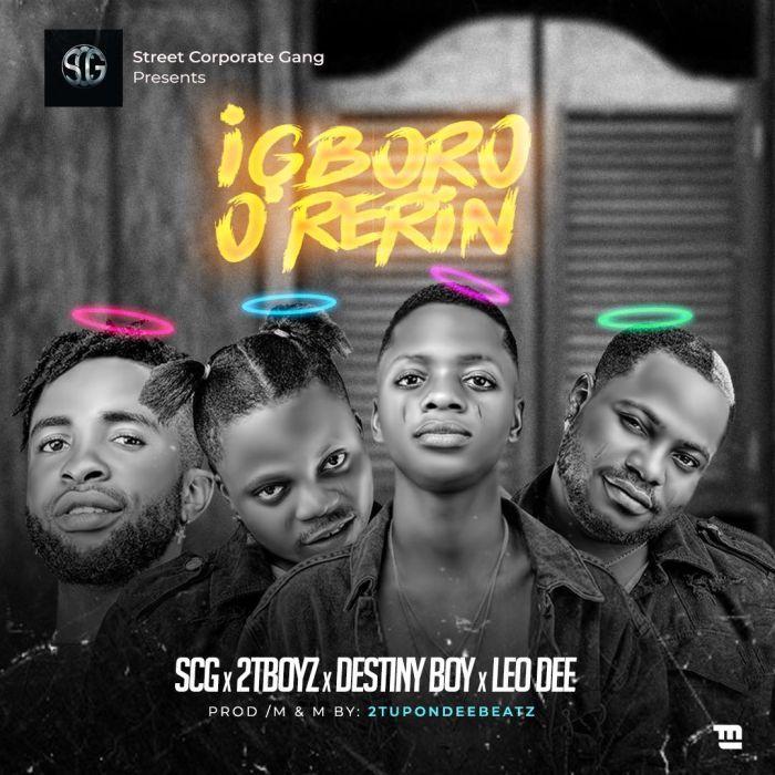 Destiny Boy Ft. 2tboyz & Leo Dee – Igboro O Rerin