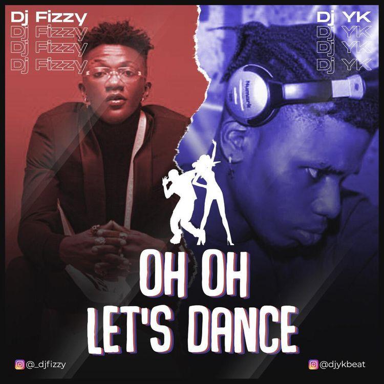 [FREE BEAT] Dj Fizzy & Dj YK – Oh Oh Let's Dance