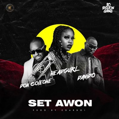 Headgurl ft. Davido & Don Coleone – Set Awon