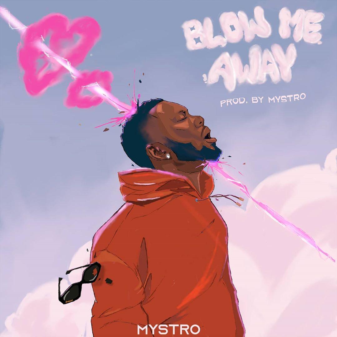 Mystro – Blow Me Away