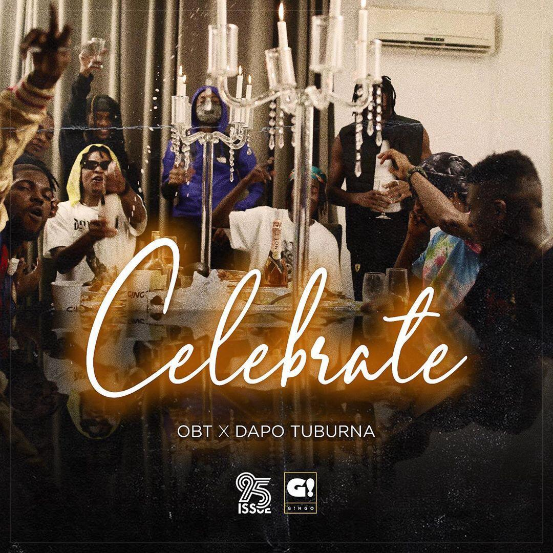 VIDEO: OBT & Dapo Tuburna – Celebrate