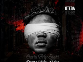 Otega – Out Of My Sight
