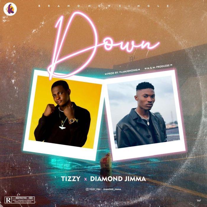 Tizzy Ft. Diamond Jimma – Down