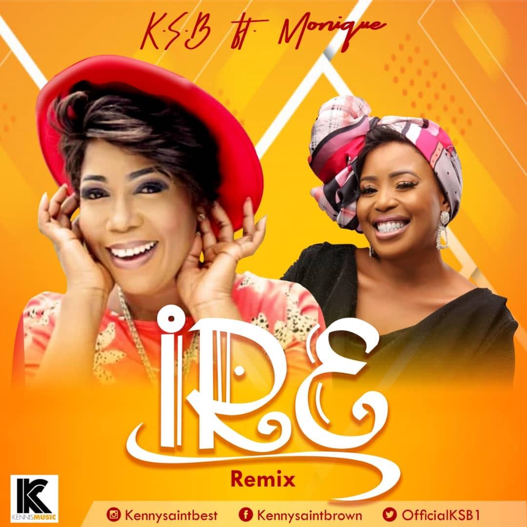 KSB ft Monique – Ire Remix