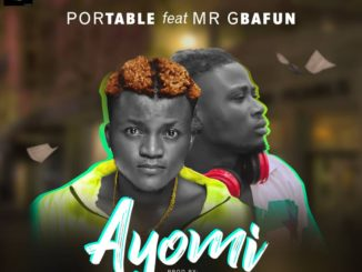 Portable Ft. Mr Gbafun – Ayomi