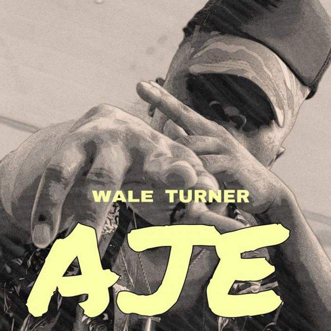 Wale Turner – Aje