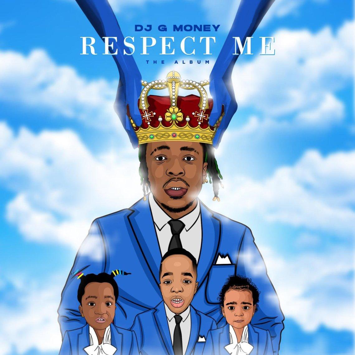 Full Album: DJ G Money – Respect Me