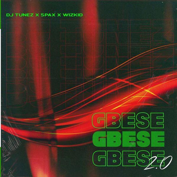DJ Tunez – Gbese 2.0 ft. Wizkid, Spax
