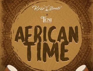 Krizbeatz ft. Teni – African Time