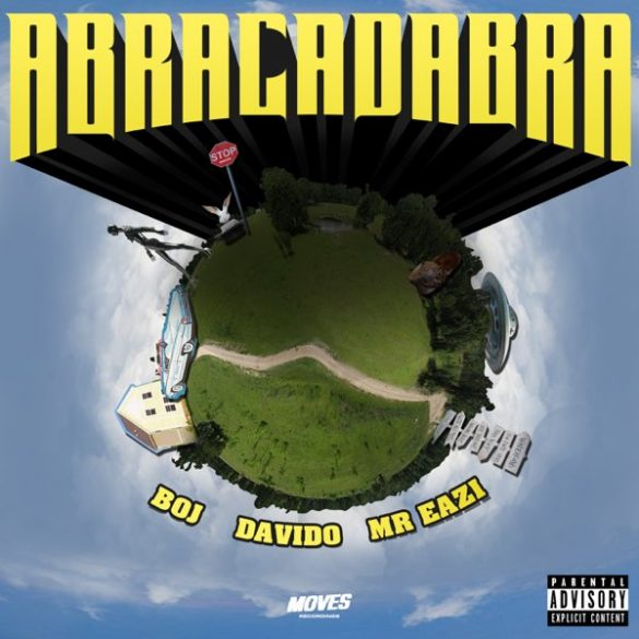 BOJ – Abracadabra ft. Davido, Mr Eazi
