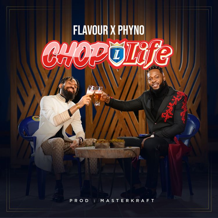 Flavour & Phyno – Chop Life