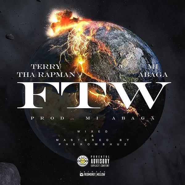 Terry Tha Rapman ft. M.I Abaga – FTW