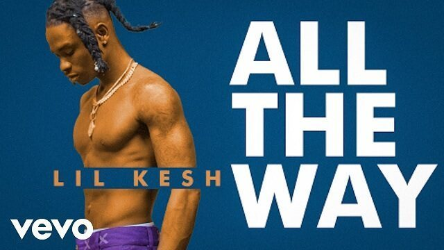 VIDEO: Lil Kesh – All The Way