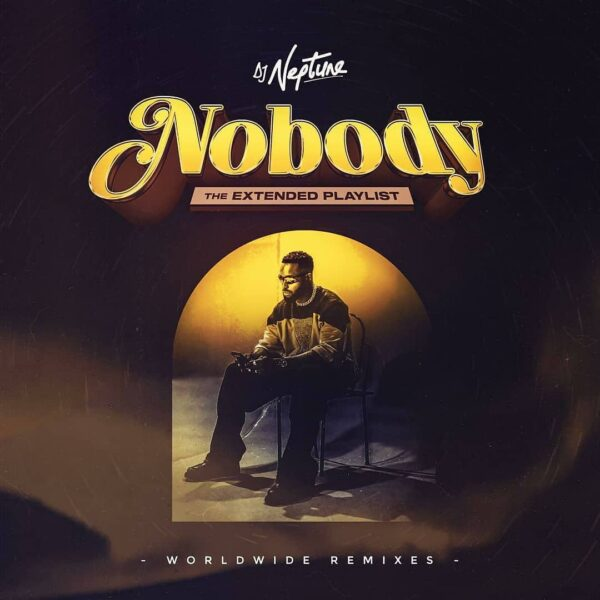 DJ Neptune — Nobody (Worldwide Remixes)