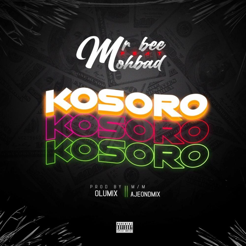 Mr Bee Ft. Mohbad – Kosoro