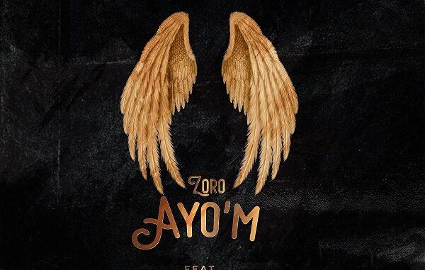Zoro – Ayo'M ft. Phyno, Mr Eazi, Chike, Umu Obiligbo