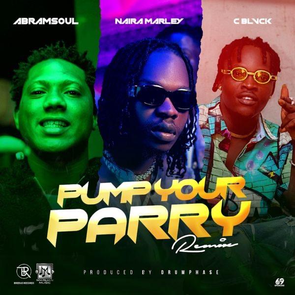 Abramsoul ft. Naira Marley, C Blvck – Pump Your Parry (Remix)