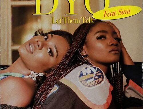 Dyo ft. Simi – Let Them Talk