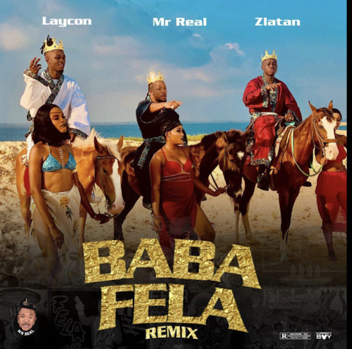 Mr Real ft. Zlatan, Laycon – Baba Fela (Remix)