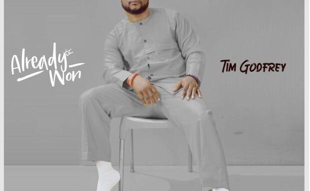 Tim Godfrey – Already Won
