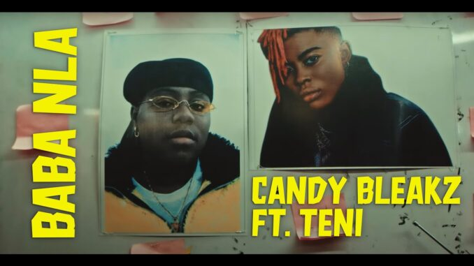VIDEO: Candy Bleakz – Baba Nla ft. Teni