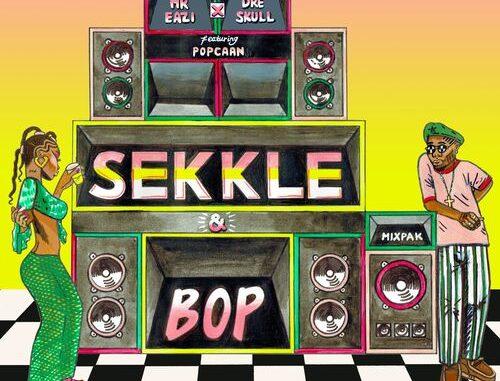 Mr Eazi & Dre Skull – Sekkle & Bop ft Popcaan