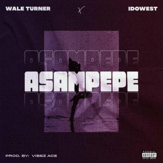Wale Turner & Idowest – Asampepe