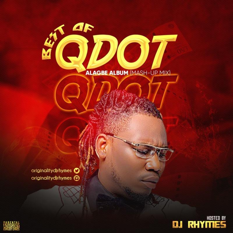 DJ Rhymes – Best Of Qdot (Alagbe Album Mash-Up Mix)