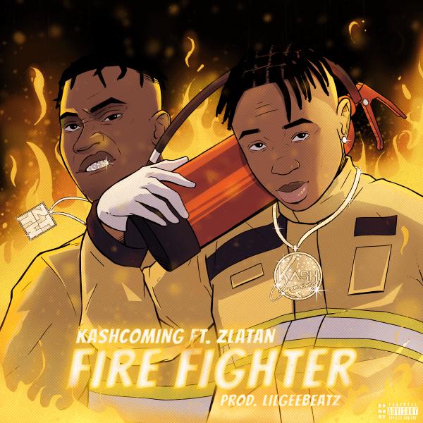 Kashcoming – Firefighter ft Zlatan